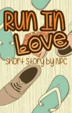 Run In Love by NPC2301