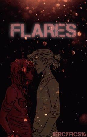 Flares by JercyFics16