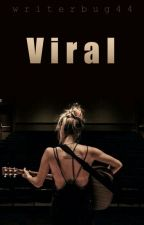 Viral by writerbug44