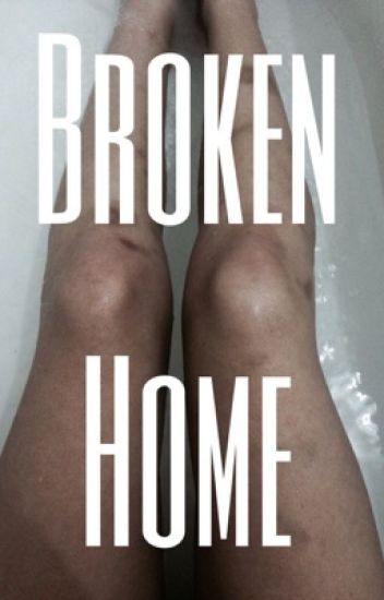 Broken Home ; muke