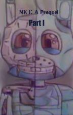 Mark I: A Prequel Part I by TheFabulousEli
