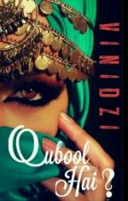 Qubool Hai? (unedited) by vinidzi