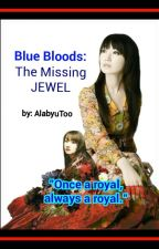 BLUE BLOODS: The Missing JEWEL by AlabyuToo
