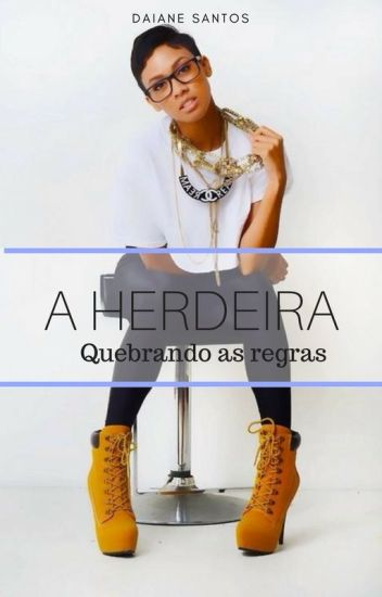 A Herdeira - Quebrando as regras