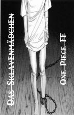 Das Sklavenmädchen (One piece FF) by Emchen-xP