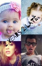 2 years 2 late by Our2ndlifebabes