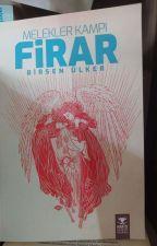 Melekler Kampı 1 -FİRAR- (Tamamlandı) by Birsenlker