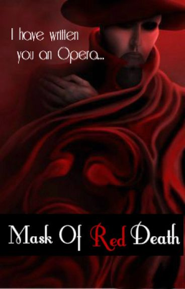 Mask of Red Death (A Phantom of the Opera Phan Fic)