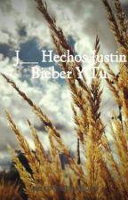 J_____ Hechos.Justin Bieber Y Tu. by alexathetruelove