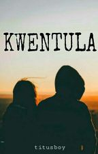KwenTula [COMPILATION OF POEMS]  by titusboy