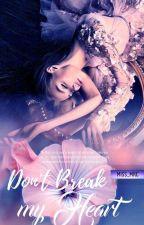 Don't Break My Heart by miss_mrc