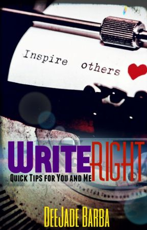 Write Right: Quick Tips for You and Me by DeeJade_Barba