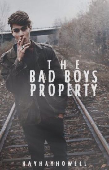 The Bad Boy's Property (WATTYS 2017)
