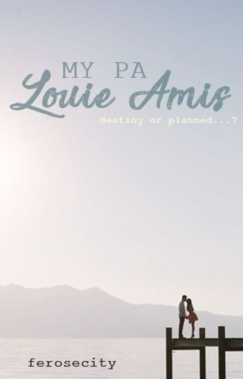 My PA: Louie Amis