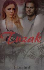 TUZAK (Aşk Serisi 2. Kitap ) (TAMAMLANDI) by littlegirlheidi