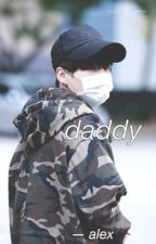 daddy  -cth-  //discontinued// by bubbleohsehun