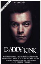Daddy Kink [#wattys2016] by karaokebar
