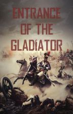 Entrance of The Gladiator by bigbadbats