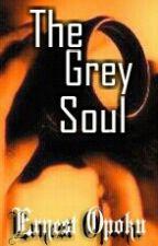 The Grey Soul by Reality_Checks