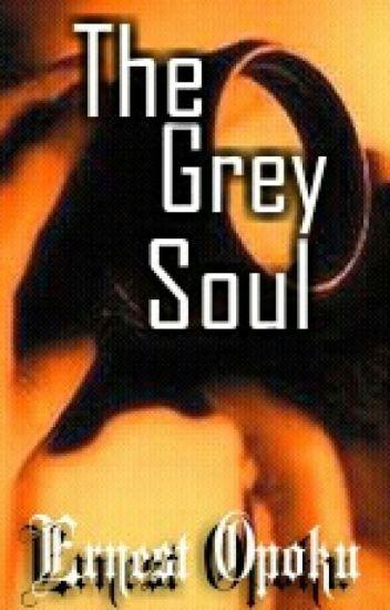 The Grey Soul