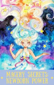 Magery Secrets: New Born Power by WaterColorBlush