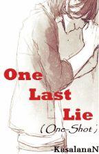 One Last Lie ( One Shot ) by Emnacinn