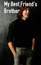 My Best Friend's Brother | Leo Howard *Book 1*  EDITING by zionshoney