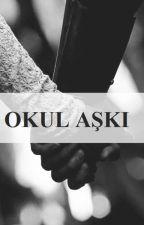 OKUL AŞKI by melikeimir