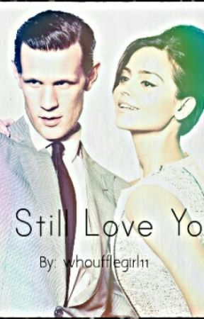I Still Love You (a Smoleman Fanfic)*completed* by whoufflegirl11