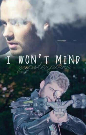 I Won't Mind - Ziam (major editing)