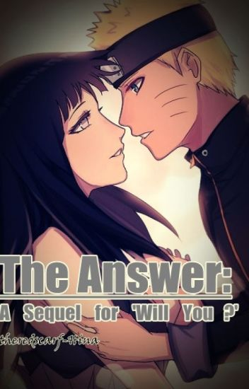 The Answer: A Sequel for 'Will you?'