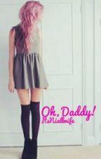 Oh, Daddy[Completa] by _SarahsDream_