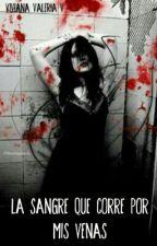 La sangre que corre por mis venas by vidavirix