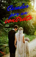 Casados por un CONTRATO |N.H.| by jenninaomialeman