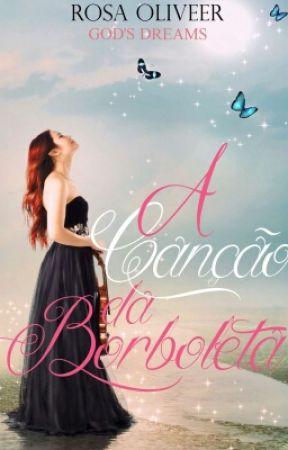 A canção da Borboleta( EM REVISÃO ) by Rosaoliveer