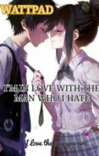 I'm InLove With The Man Who I hate The Most (ON-GOING) by ShairineMarquez