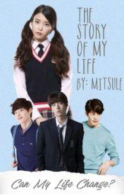 Story of my life (Lee Jong suk  Kim Woo bin  Ahn Jaehyun  and Exo) (Complete) by Mitsule