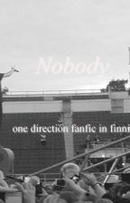 ~ Nobody (onedirection fanfic) by amppaah