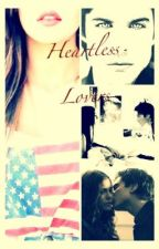 Heartless Lovers (Damon Salvatore Fanfiction) by lexilol54