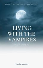"Johnson Series 1 ""Living with the Vampires"" (Completed) Revising by TamadnaAuthor_12"