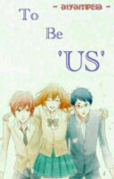 To Be 'US' [1st]