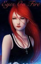 Eyes on fire by LyliVi