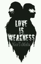 Love Is Weakness [REESCRIBIENDO] [CLEXA] [Español] by NiceToMisha