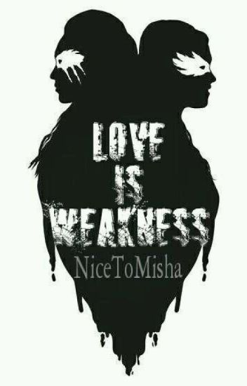 Love Is Weakness [REESCRIBIENDO] [CLEXA] [Español]