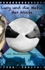 Lucy und die Mafia der Wölfe by Maurus123123123