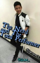 The Nerd and The Total Performer  (a Darren Espanto Fanfic) by itsJLW_