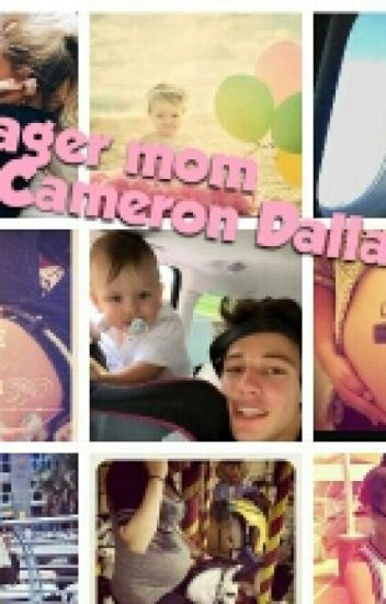 Teenager mom(Cameron Dallas y tu)#Wattys2015