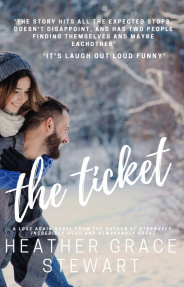 The Ticket by HeatherGraceStewart