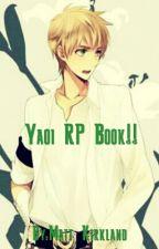 Yaoi RP Book!!~ by _FilthyYaoiTrash_
