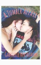 A Tumblr Affair (Lesbian Story) by gabrielleliberty